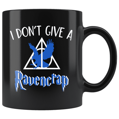 """i Don't Give A Ravencrap""11oz Black Mug - Gifts For Reading Addicts"