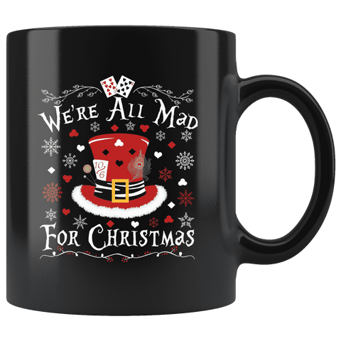 """We're All Mad For Christmas""11oz Black Christmas Mug - Gifts For Reading Addicts"