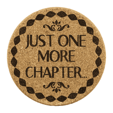 """One more chapter""Round Cork Coaster - Gifts For Reading Addicts"
