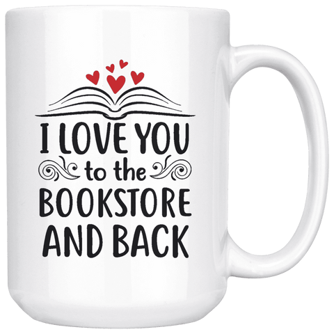 """I love you""15oz white mug - Gifts For Reading Addicts"