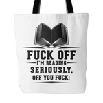 fuck off i'm reading seriously off you fuck tote bag-For Reading Addicts