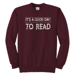"""It's a good day to read"" YOUTH CREWNECK SWEATSHIRT - Gifts For Reading Addicts"