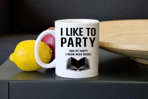 I Like To Party Mugs-For Reading Addicts