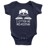 """I otter be Reading""BABY BODYSUITS - Gifts For Reading Addicts"