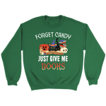"""Forget Candy"" Sweatshirt"