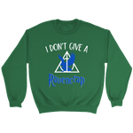 """i Don't Give A Ravencrap"" Sweatshirt - Gifts For Reading Addicts"