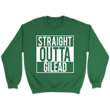 """Straight outta gilead"" Sweatshirt - Gifts For Reading Addicts"
