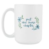 """One more chapter""15oz white mug"