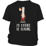 """I'd rather be reading""YOUTH SHIRT - Gifts For Reading Addicts"