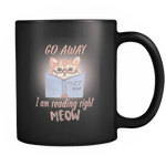 Go Away I Am Reading Right Meow Black Mug - Gifts For Reading Addicts