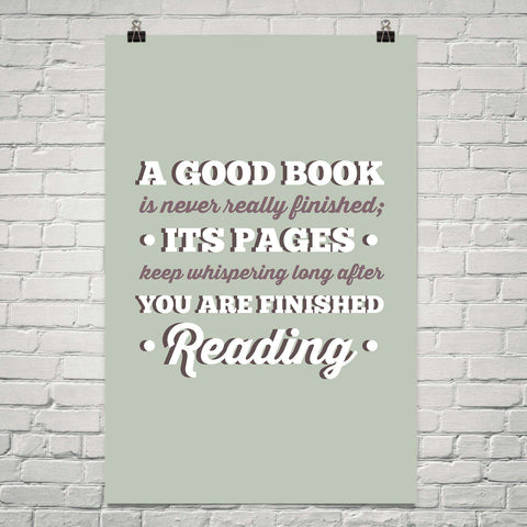 A Good Book Is Never Finished ... - Gifts For Reading Addicts