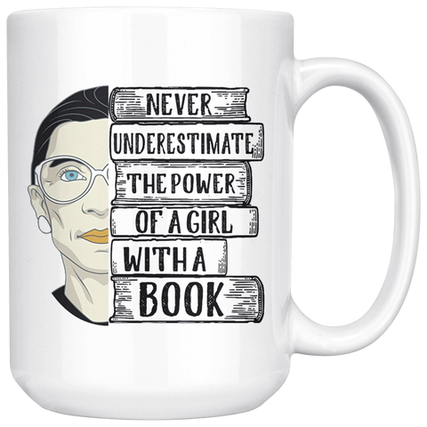 "Ruth Bader ""A Girl With A Book""15oz White Mug - Gifts For Reading Addicts"
