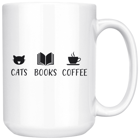 """Cats Books Coffee""15oz White Mug - Gifts For Reading Addicts"