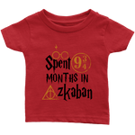 """Spent 9 Months In Azkaban""Infant T-Shirt"