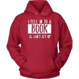 """I Fell Into A Book"" Hoodie-For Reading Addicts"