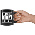 """Straight outta gilead""11oz black mug"