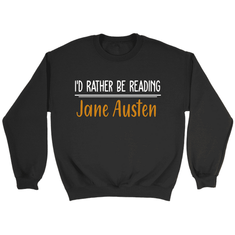 """I'd Rather Be reading JA"" Sweatshirt"