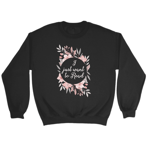"""Want to read"" Sweatshirt - Gifts For Reading Addicts"