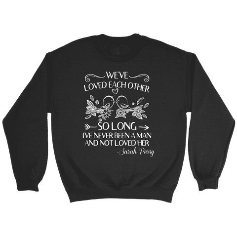 """We've loved each other"" Sweatshirt - Gifts For Reading Addicts"