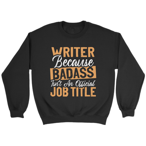 """badass isn't an official job title"" Sweatshirt - Gifts For Reading Addicts"
