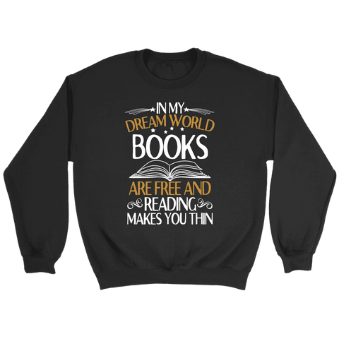 """In My Dream World"" Sweatshirt - Gifts For Reading Addicts"