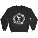 """Time to read"" Sweatshirt - Gifts For Reading Addicts"