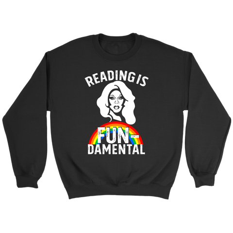 "Rupaul""Reading Is Fundamental"" Sweatshirt - Gifts For Reading Addicts"