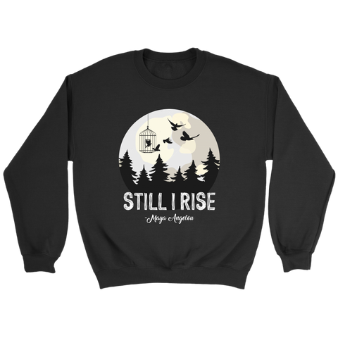 """Still I Rise"" Sweatshirt - Gifts For Reading Addicts"