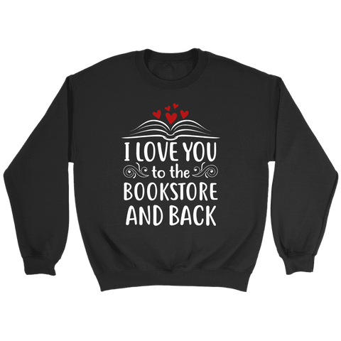 """I love you"" Sweatshirt - Gifts For Reading Addicts"