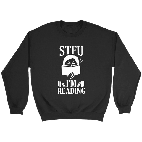 """STFU I'm Reading"" Sweatshirt"