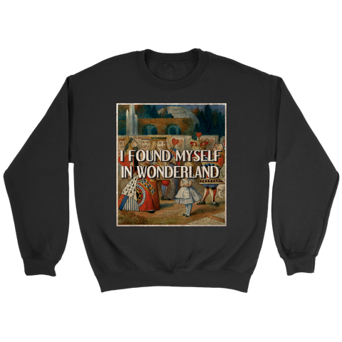 """I Found Myself In Wonderland"" Sweatshirt - Gifts For Reading Addicts"