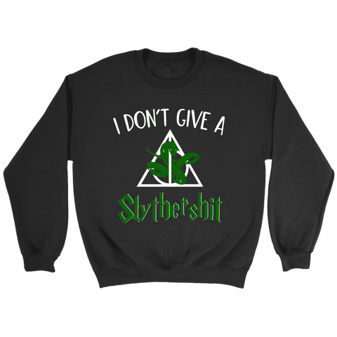 """i Don't Give A Slythershit"" Sweatshirt - Gifts For Reading Addicts"