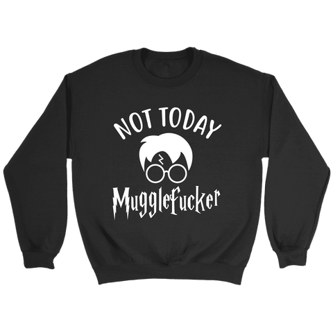 """Not Today"" Sweatshirt - Gifts For Reading Addicts"
