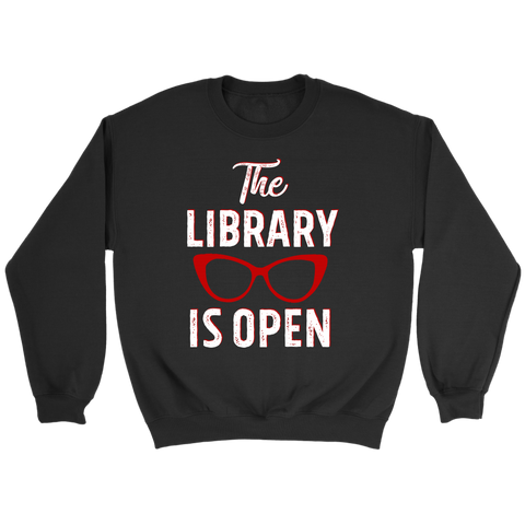 "Rupaul""The Library Is Open"" Sweatshirt - Gifts For Reading Addicts"