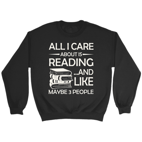 """All I Care About Is Reading"" Sweatshirt"
