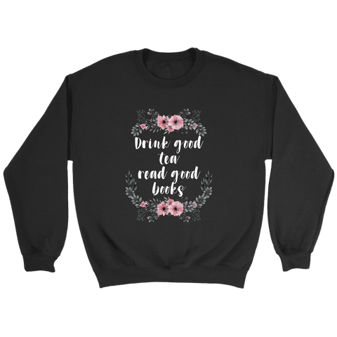 """Read Good Books"" Sweatshirt"