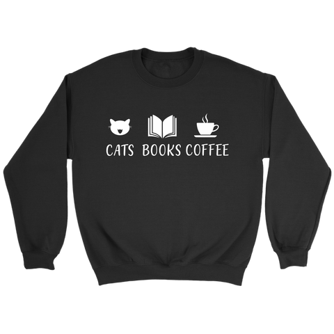 """Cats Books Coffee"" Sweatshirt - Gifts For Reading Addicts"