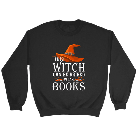 """Bribed With Books"" Sweatshirt - Gifts For Reading Addicts"