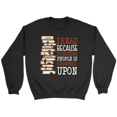"""I Read"" Sweatshirt - Gifts For Reading Addicts"