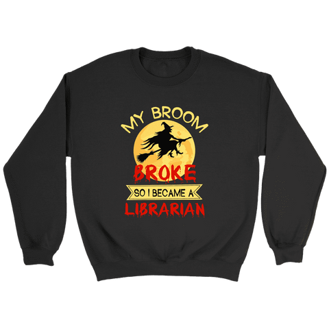 """I Became A Librarian"" Sweatshirt"
