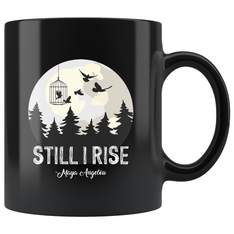 """Still I Rise""11oz Black Mug - Gifts For Reading Addicts"