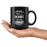 """When in doubt""11oz black mug - Gifts For Reading Addicts"