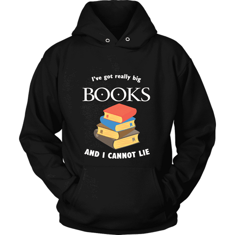 I've Got really Big Books Hoodie - For reading addicts - T-shirt - 1