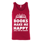 Books make me happy Unisex Tank - Gifts For Reading Addicts