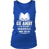 Go away, I'm reading Womens Tank - Gifts For Reading Addicts