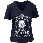 My weekend is booked - V-neck - Gifts For Reading Addicts