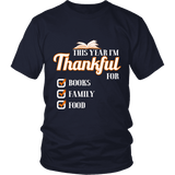 This Year I'm Thanful for Books, Family & Food Unisex T-shirt - Gifts For Reading Addicts
