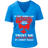 I'm crazy because i read ? V-neck - Gifts For Reading Addicts