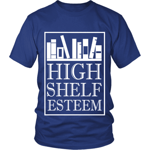 High Shelf Esteem Unisex T-shirt - Gifts For Reading Addicts