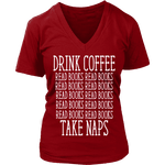 Drink Coffee, Read books, Take naps V-neck - Gifts For Reading Addicts